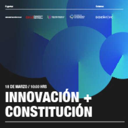 INNOVACIÓN + CONSTITUCIÓN