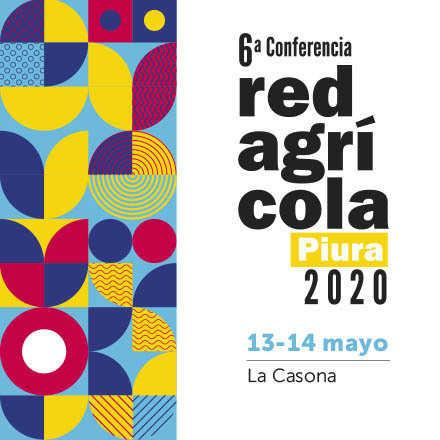 6ª Conferencia Redagrícola PIURA 2020