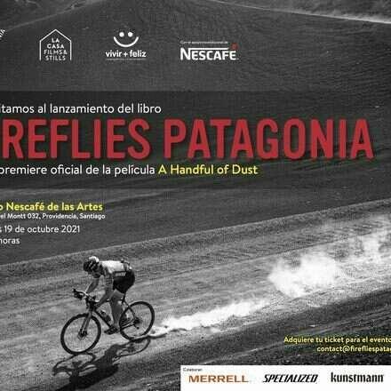 "Lanzamiento Libro Fireflies Patagonia & Avant Premier ""A Handful of Dust"""