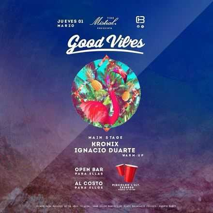 ● GOOD VIBES ● JUEVES 01.03.18