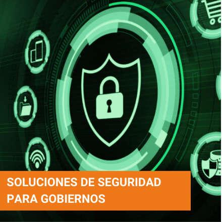 Soluciones de Seguridad para Gobiernos
