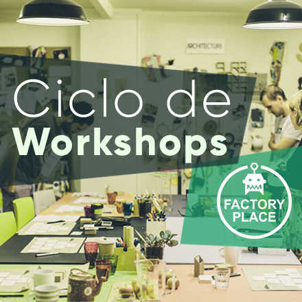 Ciclo de Workshops Factory