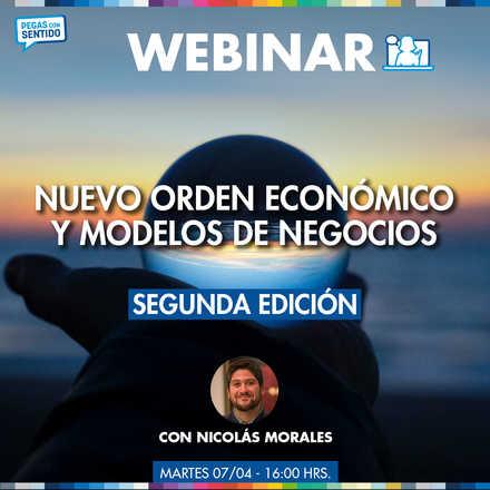 Webinar: Nuevo orden económico y modelos de negocios (Segunda edición)