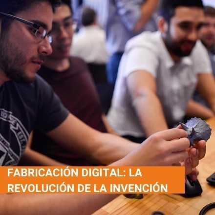 Fabricación Digital: La Revolución de la Invención