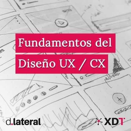 Programa XDT: Fundamentos del Diseño UX / CX