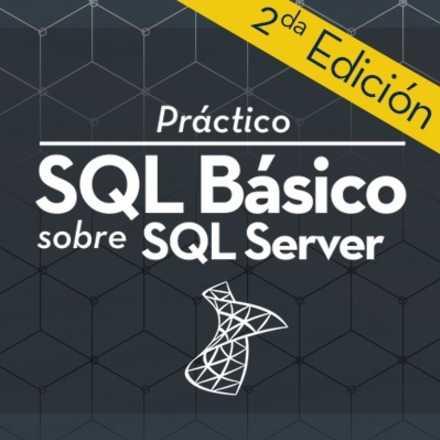 Práctico SQL Básico sobre SQL Server 2da Edición