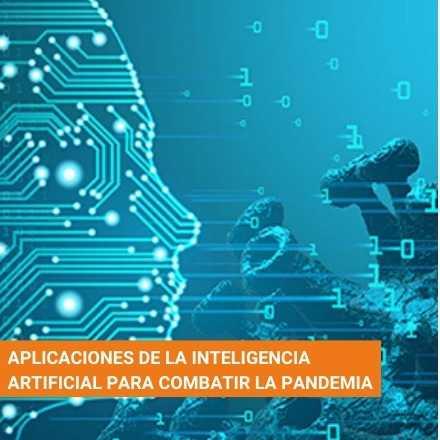 Aplicaciones de la Inteligencia Artificial para combatir la pandemia