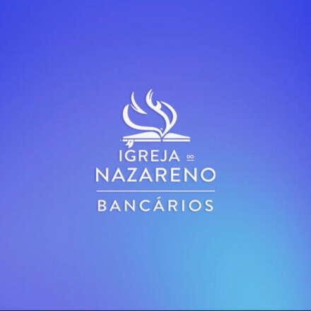 Igreja do Nazareno Bancários - Culto às 18h