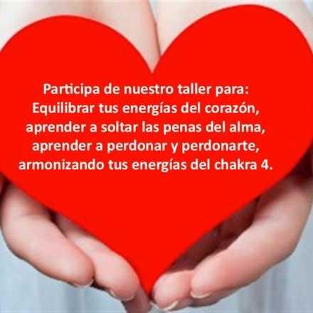 Taller: Equilibra tus energías del corazón soltando las penas del alma, abriéndote a perdonar y perdonarte.