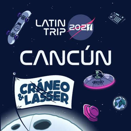 Cráneo & Lasser · Latin Trip Cancún