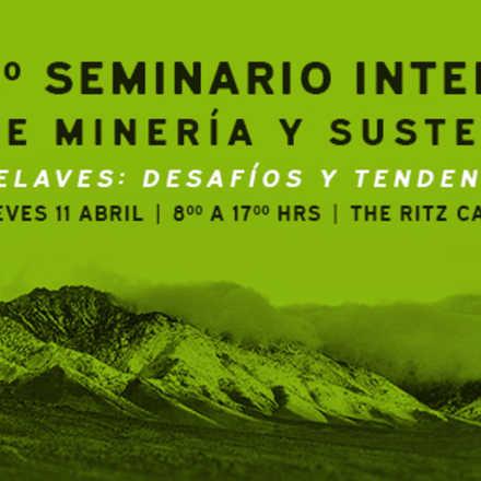3° SEMINARIO INTERNACIONAL DE MINERÍA Y SUSTENTABILIDAD. Relaves: desafíos y tendencias