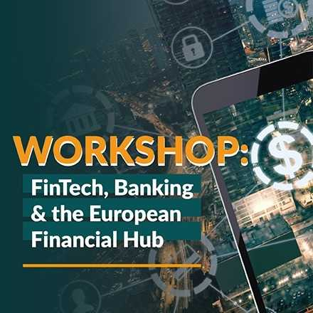 Workshop FinTech, Banking & the European Financial Hub
