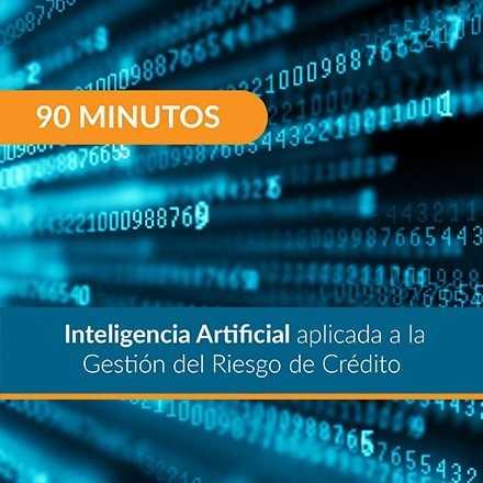90 Minutos: Inteligencia Artificial aplicada a la Gestión del Riesgo de Crédito