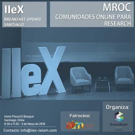 IIeX Breakfast Update Santiago             MROC: Comunidades Online para Research