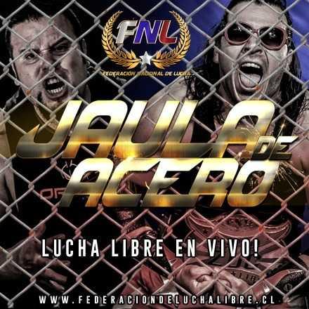 """Evento """"Jaula de Acero"""" / Lucha Libre Chilena."""