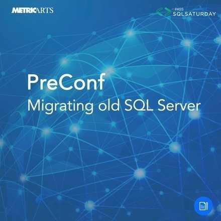 PreConf (Migrating old SQL Server).