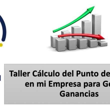 Taller Cálculo del Punto de Equilibrio en mi Empresa para Generar Ganancias.