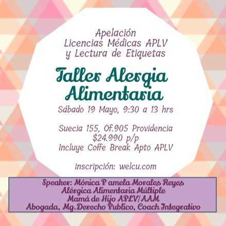 Taller Alergia Alimentaria, (Apelación Exitosa de Licencias Médicas APLV y Lectura Eficaz de Etiquetas)