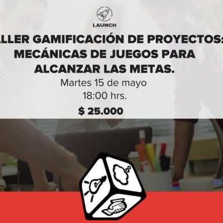 Taller Gamificación de proyectos: Mecánicas de juegos para alcanzar las metas.