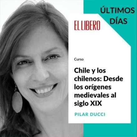 """Curso """"Chile y los chilenos: Desde los orígenes medievales al siglo XIX"""""""