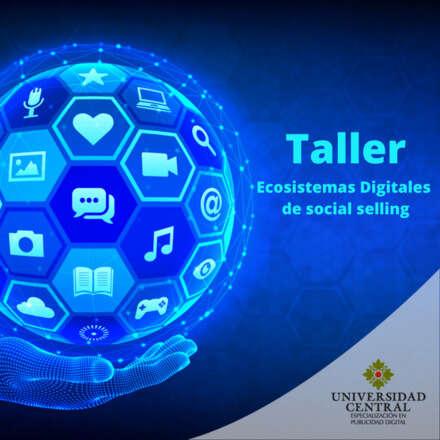 Taller de  Ecosistemas Digitales de Social Selling