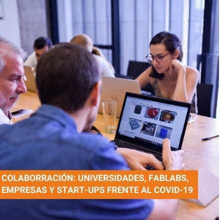 Colaboración: universidades, fablabs, empresas y startups frente al COVID-19