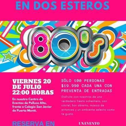 Fiesta de los 80' en Dos Esteros
