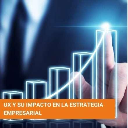 UX y su impacto en la estrategia empresarial