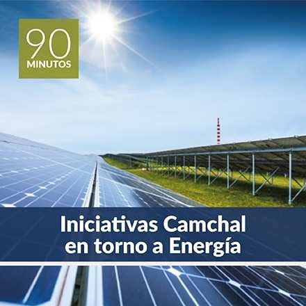 90 Minutos: Iniciativas Camchal en torno a Energía