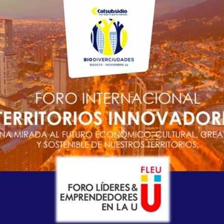 Foro de líderes y emprendedores en la U (Foro internacional territorios innovadores)