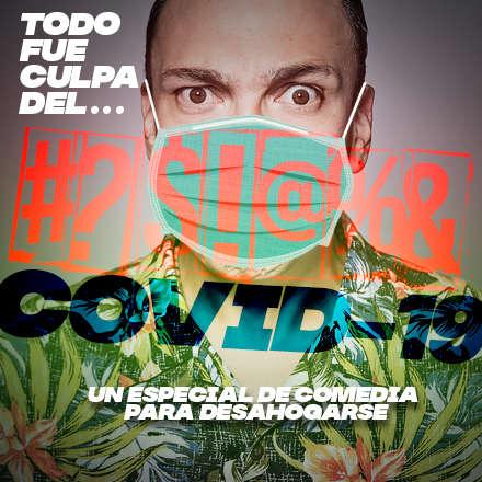 FECHA #2 TODO FUE CULPA DEL $@&#@!¡ CORONAVIRUS