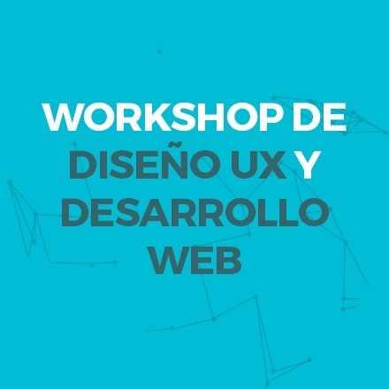 Workshop Digital: Diseño UX & Desarrollo Web
