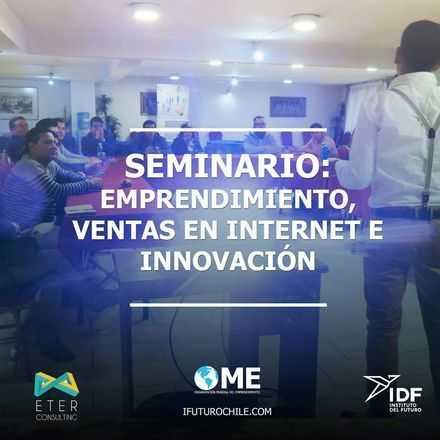 Seminario de Emprendimiento, Ventas por Internet e Innovación