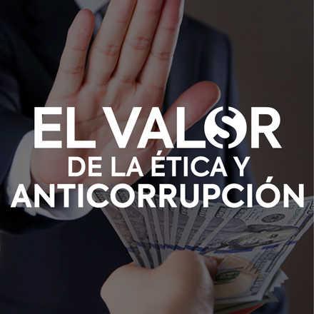El Valor de la Ética y Anticorrupción