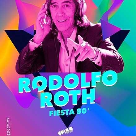 "Sala Murano Presenta: Rodolfo Roth ""Fiesta 80's"""