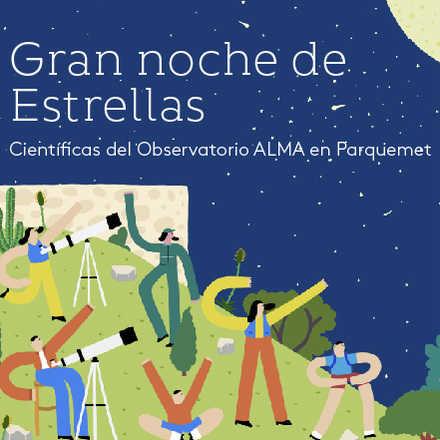 Gran noche de estrellas: Científicas de ALMA en Parquemet