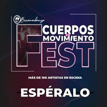 """Bucaradanza Fest """"Cuerpos en movimiento"""" Día 1"""