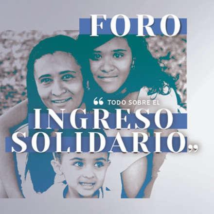 Foro: Todo sobre el ingreso solidario