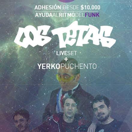 YERKO PUCHENTO + LOS TETAS LIVE SET | EVENTO A BENEFICIO
