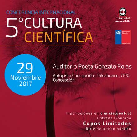 V Conferencia Internacional de Cultura Científica - U. Andrés Bello, Concepción.