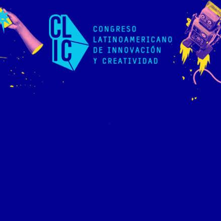CLIC - Congreso Latinoaméricano de Innovación y Creatividad 2016