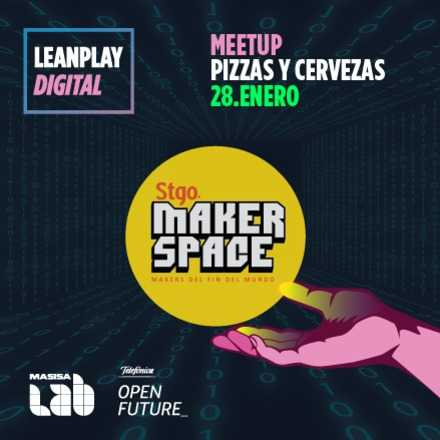 Meetup - leanplay Digital en Stgo Makerspace