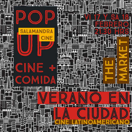 Pop Up Cine Latinoamericano + Gastronomía - The Market