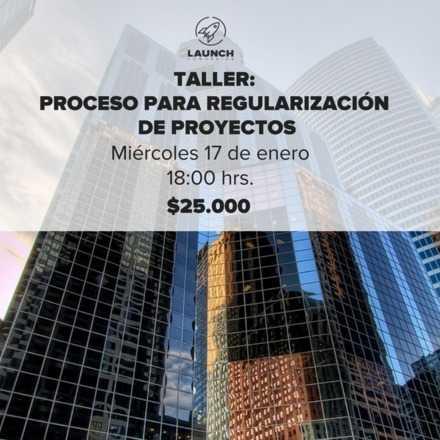 Taller: Proceso para Regularización de Proyectos