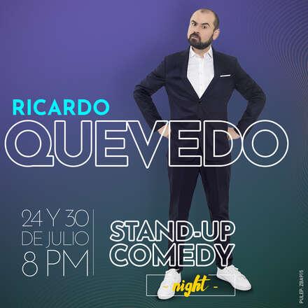 STAND-UP COMEDY NIGHT - RICARDO QUEVEDO