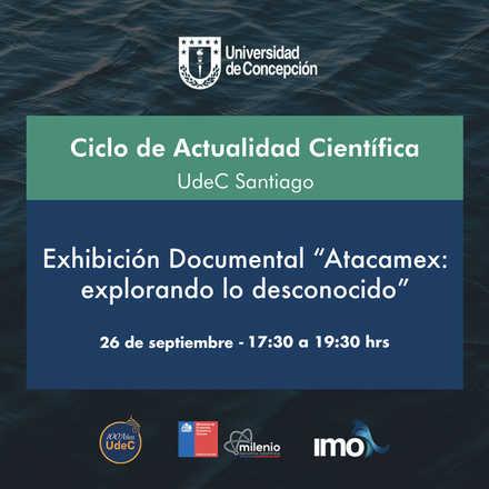 Ciclo de Actualidad Científica: Atacamex - Explorando lo desconocido.