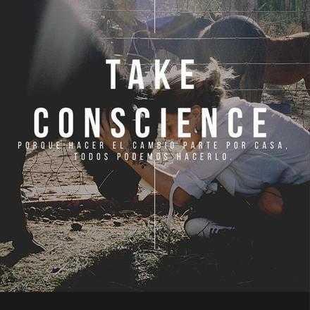 Take Conscience - Por qué hacer el cambio parte por tu casa. Todos podemos hacerlo.