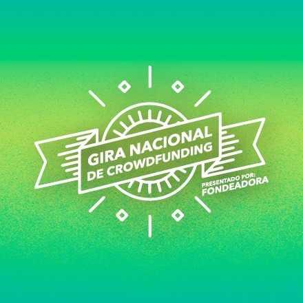 Gira Nacional de Crowdfunding · Monterrey
