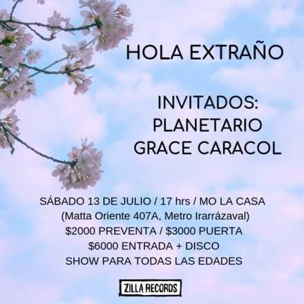 Chao Extraño: Despedida Hola Extraño + Planetario + Grace Caracol