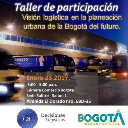 Taller de participación: Visión logística en la planeación urbana de la Bogotá del futuro.